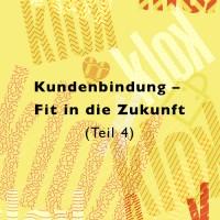 Text Kundenbindung - Fit in DIe Zukunft Teil 4 vor gelbem Hintergrund